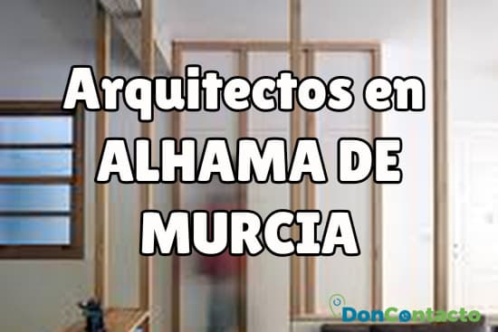 Arquitectos en Alhama de Murcia