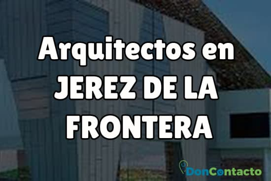 Arquitectos en Jerez de la Frontera