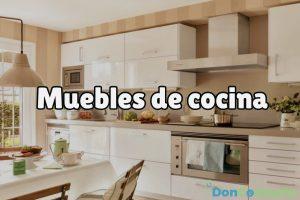 Muebles de cocina: elige el que más te convenga